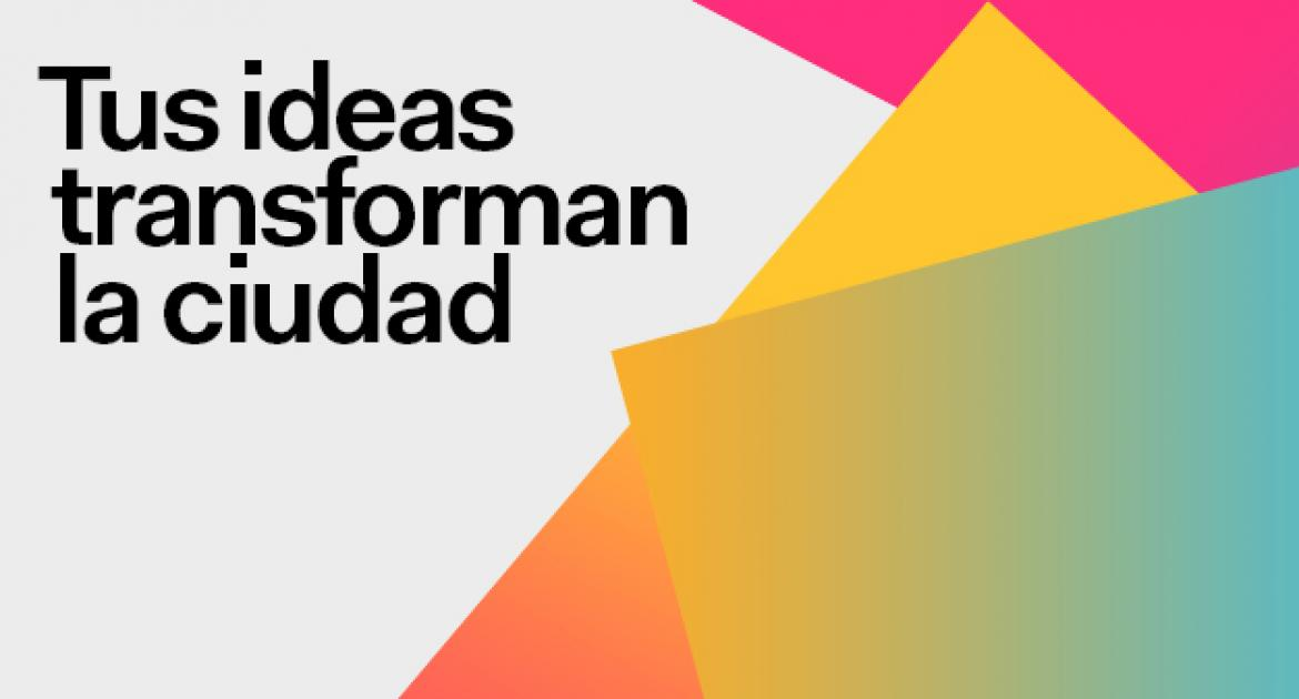 Tus ideas transforman la ciudad